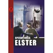 Operatiunea Elster - Emil Strainu