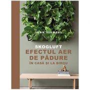 SKOGLUFT. Efectul Aer de pădure în casă și la birou -  Jørn Viumdal