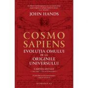 Cosmosapiens Evoluția omului de la originile universului
