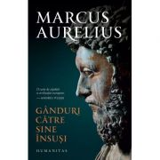 Gânduri către sine însuși - Marcus Aurelius