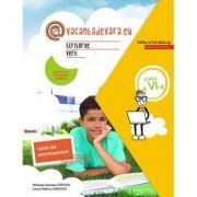 @vacantadevara.eu. Scrisorile verii. Caiet de antrenament pentru limba și literatura română. Clasa a VI-a