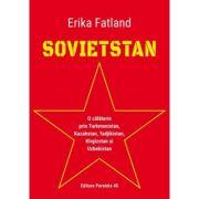 Sovietstan. O călătorie prin Turkmenistan, Kazahstan, Tadjikistan, Kîrgîzstan și Uzbekistan