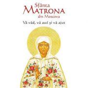 Sfânta Matrona din Moscova. Vă văd, vă aud și vă ajut