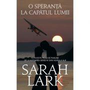 O SPERANTA LA CAPATUL LUMII - Sarah Lark