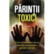 Părinții toxici