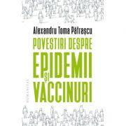 Alexandru Toma Pătrașcu, Povestiri despre epidemii și vaccinuri