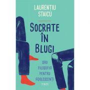 Socrate în blugi - Laurențiu Staicu
