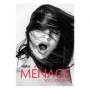 Menage Vol.2: Orgasm - Mira