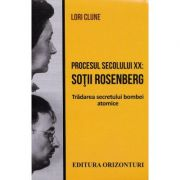 Procesul secolului XX: Sotii Rosenberg - Lori Clune