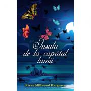 INSULA DE LA CAPATUL LUMII - Kiran Millwood Hargrave