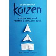 Kaizen Metoda japoneză pentru o viață mai bună