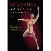 Anatomia dansului - Jacqui Greene Haas