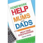 Homework Help for Mums and Dads: Help Your Child Succeed Paperback