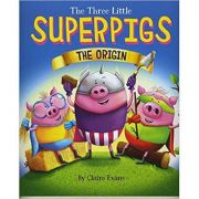 The Three Little Superpigs: The Origin Story Paperback