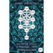Alfabetul ebraic și Arborele Vieții. Din înțelepciunea Cabalei