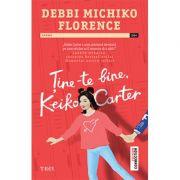 Ține-te bine, Keiko Carter - Debbi Michiko Florence