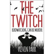 The Twitch: Birdwatching can be murder... Kevin Parr