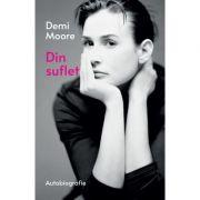 DIN SUFLET Demi Moore