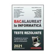 Bacalaureat la Informatica, 2021 - Teste rezolvate (de antrenament) Carmen Minca