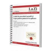 Codul de procedură penală şi Legea pentru punerea în aplicare. Cod 728. Actualizat la 29.01.2021