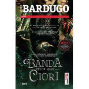 Banda celor șase ciori - Leigh Bardugo
