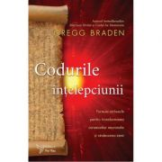 Codurile înțelepciunii – Gregg Braden
