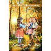 Drumul de aur - Lucy Maud Montgomery