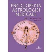 Enciclopedia astrologiei medicale - Howard Leslie Cornell
