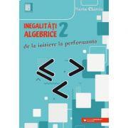 Inegalităţi algebrice (2). De la iniţiere la performanţă