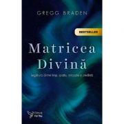 Matricea Divină – Gregg Braden