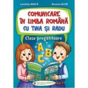 Comunicare in limba romana cu Tina si Radu. Clasa pregatitoare - Luminita Minca