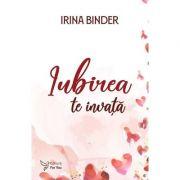 Iubirea te învață – Irina Binder