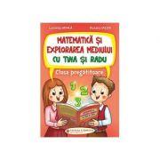 Matematica si explorarea mediului cu Tina si Radu - Clasa pregatitoare - Luminita Minca, Roxana Iacob