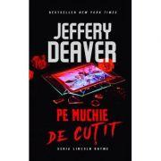 Pe muchie de cutit - Jeffery Deaver