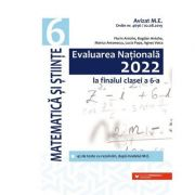Evaluarea Nationala 2022 la finalul clasei a VI-a. Matematica si Stiinte - Bogdan Antohe, Florin Antohe, Marius Antonescu, Lucia Popa, Agnes Voica