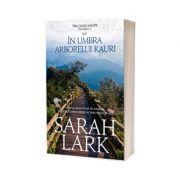 In umbra arborelui Kauri - Sarah Lark