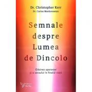 Semnale despre Lumea de Dincolo – Dr. Christopher Kerr, Dr. Carine Mardorossian