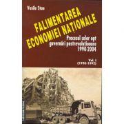 Falimentarea economiei nationale.Procesul celor opt guvernari postrevolutionare 1990-2004 - Vasile Stan