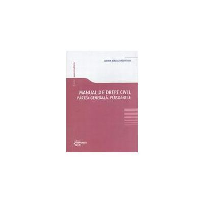 Manual de drept civil. Partea generala. Persoanele