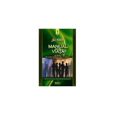 Manual pentru viata - Un ghid pe care trebuia sa-l primiti la nastere