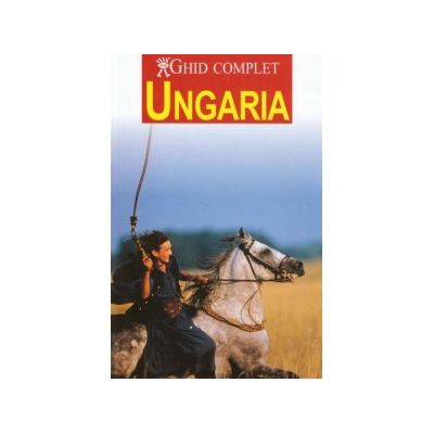 Ungaria. Ghid complet