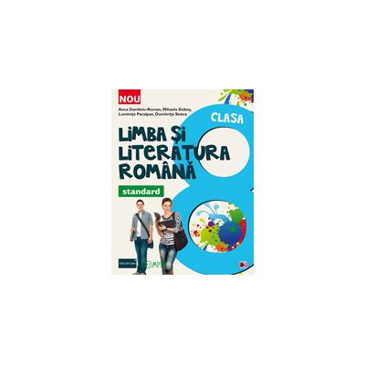 LIMBA SI LITERATURA ROMANA STANDARD 2013. CLASA A VIII-A