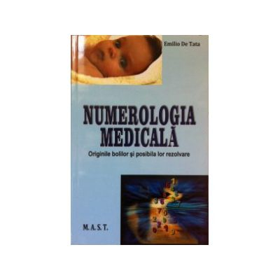 Numerologia medicala. Originile bolilor si posibila lor de rezolvare