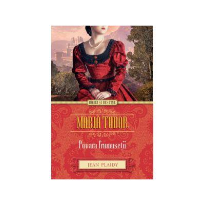 Maria Tudor. Povara frumuseţii