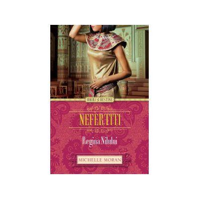 Nefertiti. Regina Nilului