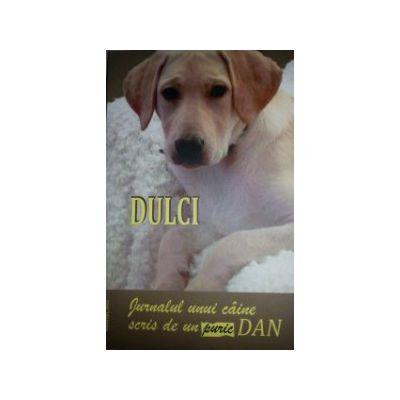 Dulci - Jurnalul unui caine scris de un puric Dan (Dan Puric)