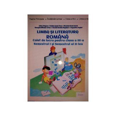 Limba şi literatura română, Clasa a III-a - Caiet de lucru (Semestrul I şi semestrul al II-lea)