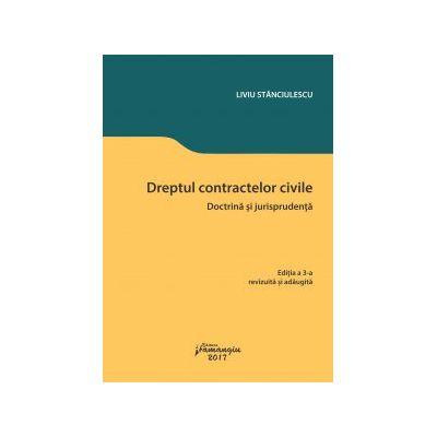 Dreptul contractelor civile - Doctrina si jurisprudenta - Liviu Stanciulescu