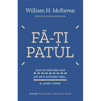 Fă-ți patul - William H. McRaven