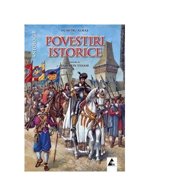 Povestiri Istorice -  volumul 2 - Dumitru Almas